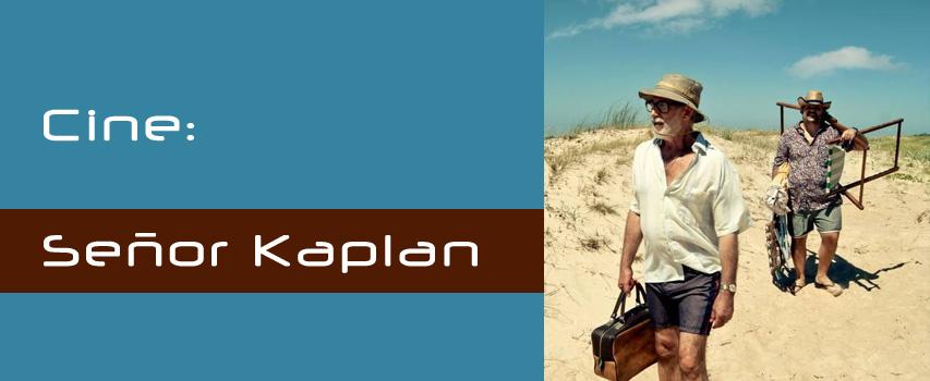 CINE: Señor Kaplan