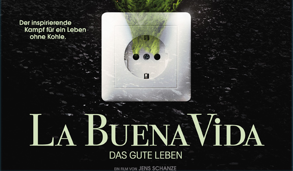 CINE: Filmvorführung LA BUENA VIDA – DAS GUTE LEBEN
