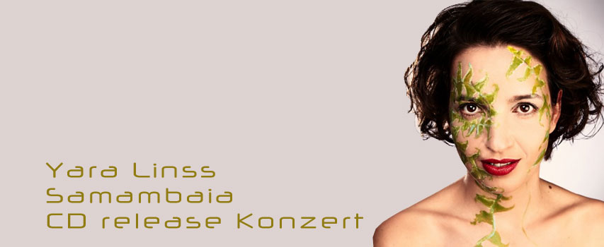 Yara Linss | Samambaia | CD release Konzert