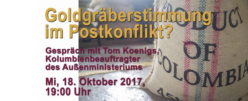 Goldgräberstimmung im Postkonflikt? Einladung zum Gespräch mit Tom Koenigs