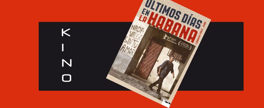 Kino: Ultimos días en La Habana – Letzte Tage in Havanna