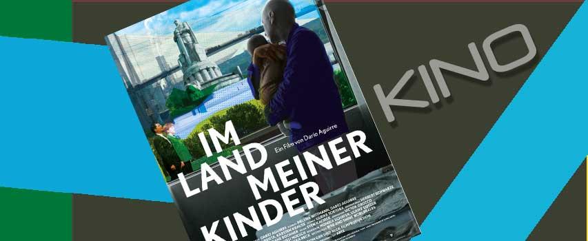 Kino: Im Land meiner Kinder
