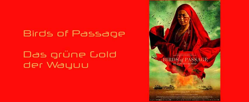 Kino Birds of Passage – Das grüne Gold der Wayuu