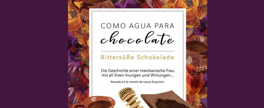 Como Agua para Chocolate – Bittersüsse Schokolade