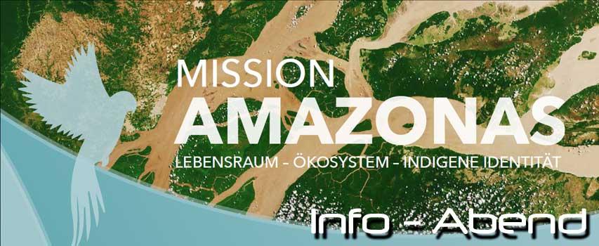 MISSION AMAZONAS – Info-Abend