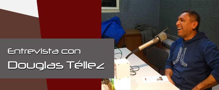 Douglas Téllez – Entrevista