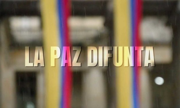 "Estreno del documental colombiano ""La Paz Difunta"""