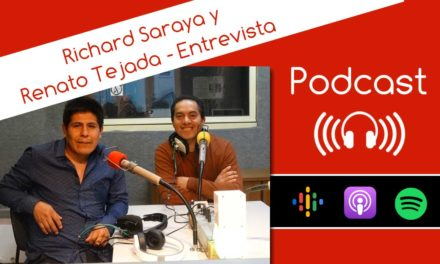 Podcast: Renato Tejada y Richard Saraya