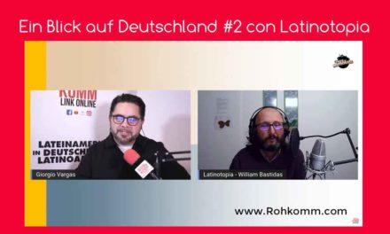 Ein Blick auf Deutschland #2 con Latinotopia
