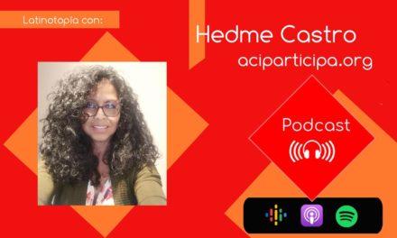 Latinotopia con Hedme Castro